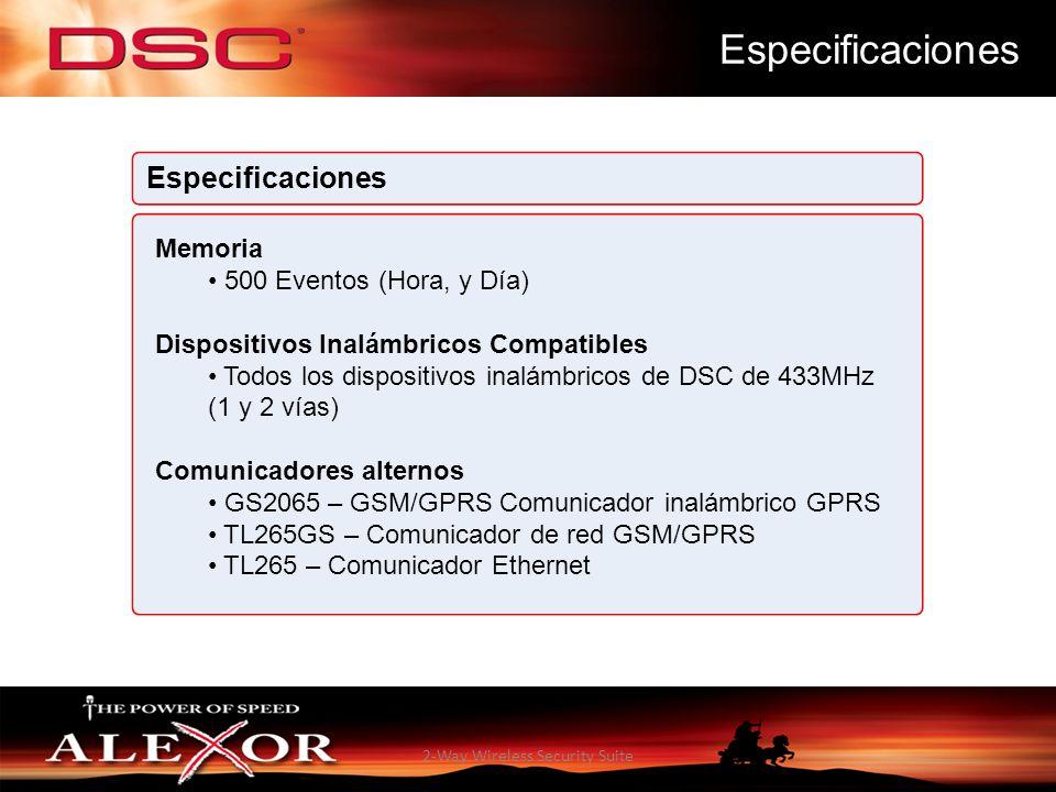 2-Way Wireless Security Suite Especificaciones Memoria 500 Eventos (Hora, y Día) Dispositivos Inalámbricos Compatibles Todos los dispositivos inalámbr