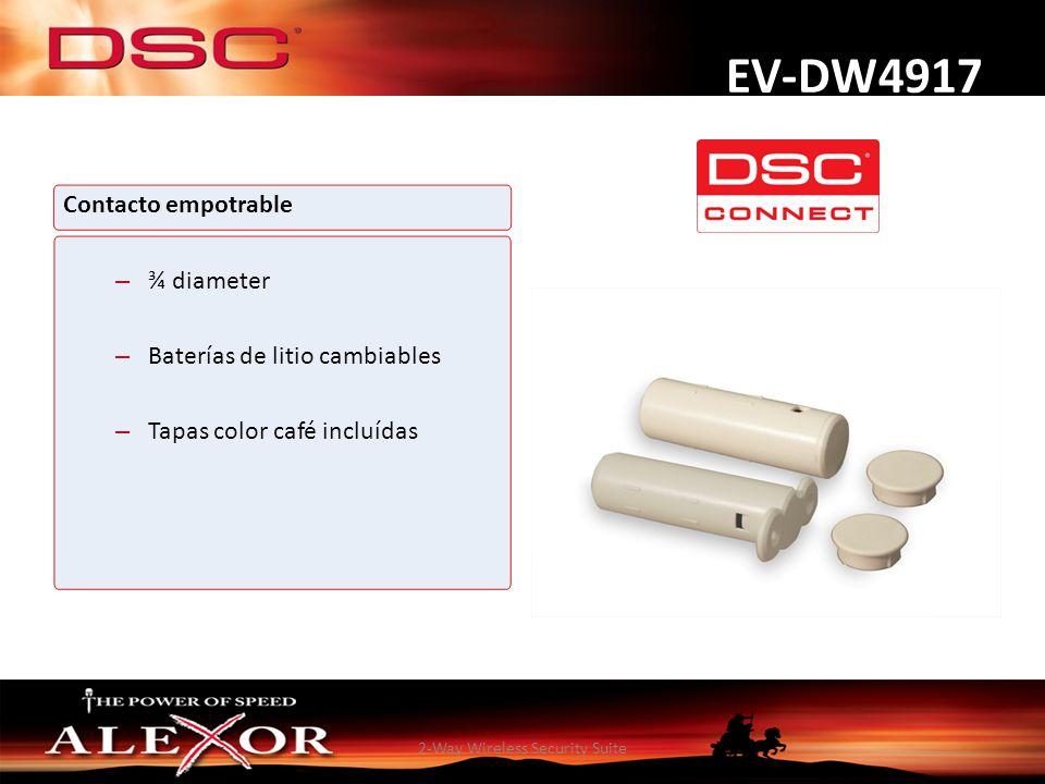 2-Way Wireless Security Suite EV-DW4917 Contacto empotrable – ¾ diameter – Baterías de litio cambiables – Tapas color café incluídas