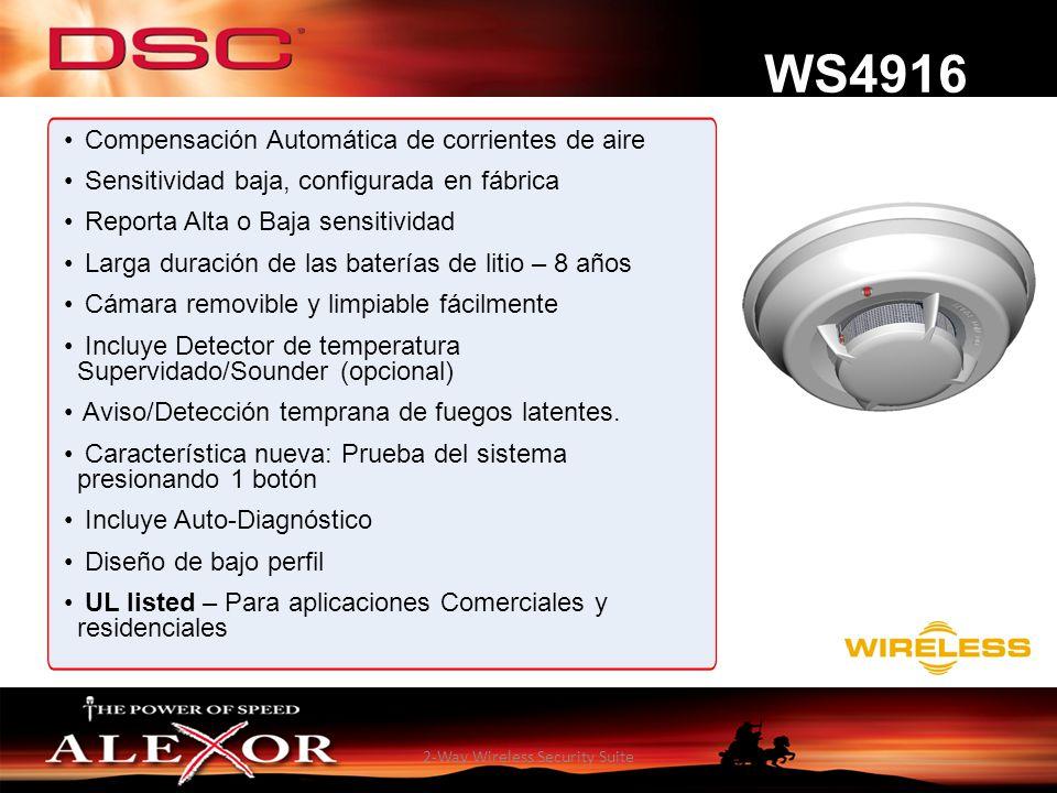 2-Way Wireless Security Suite Compensación Automática de corrientes de aire Sensitividad baja, configurada en fábrica Reporta Alta o Baja sensitividad