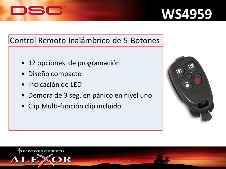 2-Way Wireless Security Suite WS4959 Control Remoto Inalámbrico de 5-Botones 12 opciones de programación Diseño compacto Indicación de LED Demora de 3