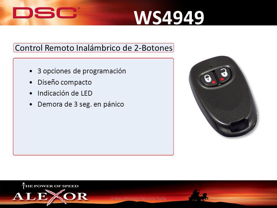 2-Way Wireless Security Suite WS4949 Control Remoto Inalámbrico de 2-Botones 3 opciones de programación Diseño compacto Indicación de LED Demora de 3