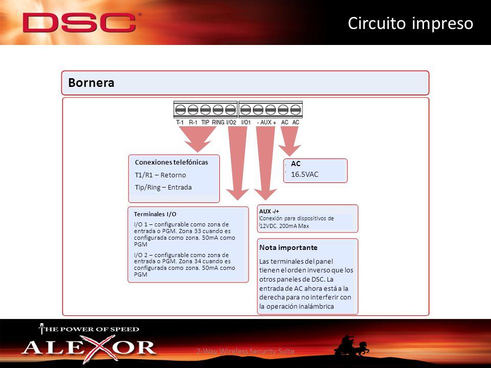 2-Way Wireless Security Suite Circuito impreso Bornera Conexiones telefónicas T1/R1 – Retorno Tip/Ring – Entrada AC 16.5VAC Terminales I/O I/O 1 – con