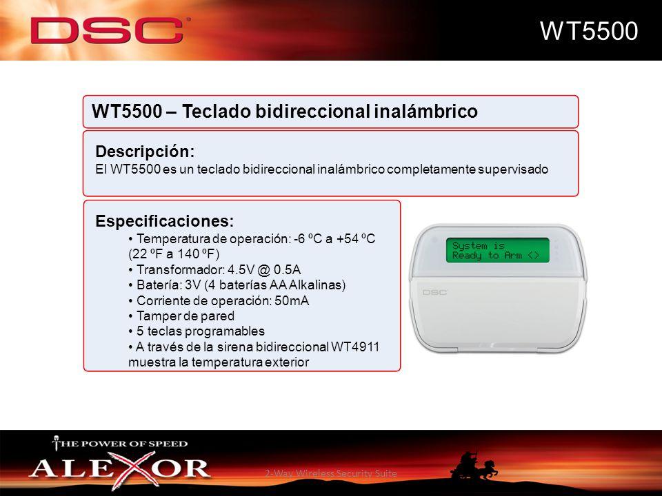 2-Way Wireless Security Suite WT5500 WT5500 – Teclado bidireccional inalámbrico Descripción: El WT5500 es un teclado bidireccional inalámbrico complet