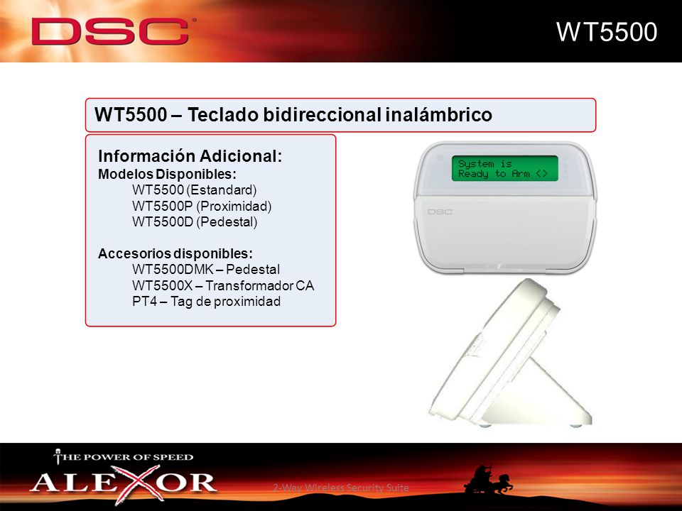 2-Way Wireless Security Suite WT5500 WT5500 – Teclado bidireccional inalámbrico Información Adicional: Modelos Disponibles: WT5500 (Estandard) WT5500P