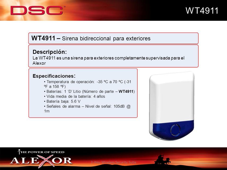 2-Way Wireless Security Suite WT4911 WT4911 – Sirena bidireccional para exteriores Descripción: La WT4911 es una sirena para exteriores completamente