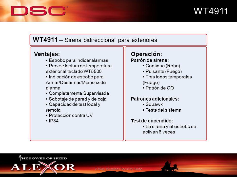2-Way Wireless Security Suite WT4911 Ventajas: Estrobo para indicar alarmas Provee lectura de temperatura exterior al teclado WT5500 Indicación de est