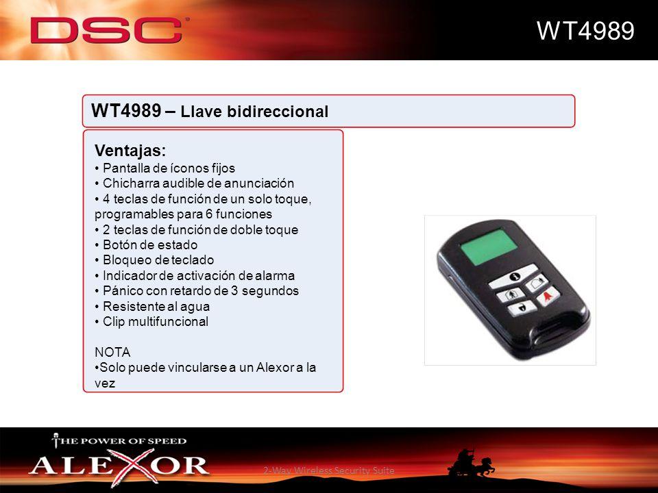 2-Way Wireless Security Suite WT4989 WT4989 – Llave bidireccional Ventajas: Pantalla de íconos fijos Chicharra audible de anunciación 4 teclas de func