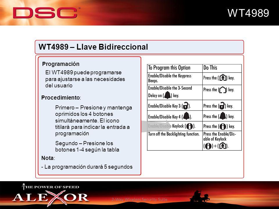 2-Way Wireless Security Suite WT4989 WT4989 – Llave Bidireccional Programación El WT4989 puede programarse para ajustarse a las necesidades del usuari
