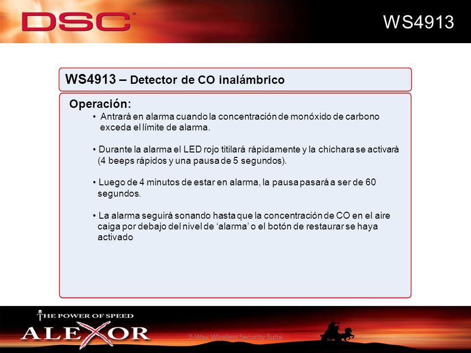 2-Way Wireless Security Suite WS4913 WS4913 – Detector de CO inalámbrico Operación: Antrará en alarma cuando la concentración de monóxido de carbono e