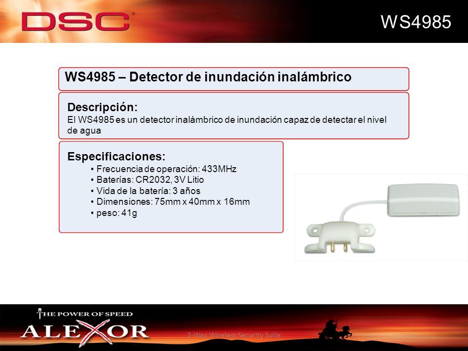 2-Way Wireless Security Suite WS4985 WS4985 – Detector de inundación inalámbrico Descripción: El WS4985 es un detector inalámbrico de inundación capaz