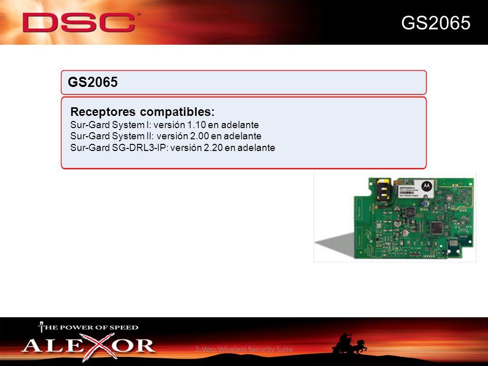 2-Way Wireless Security Suite GS2065 Receptores compatibles: Sur-Gard System I: versión 1.10 en adelante Sur-Gard System II: versión 2.00 en adelante