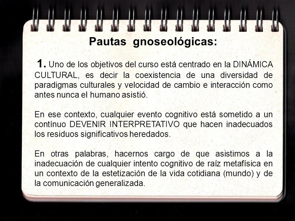 Pautas gnoseológicas: 1.