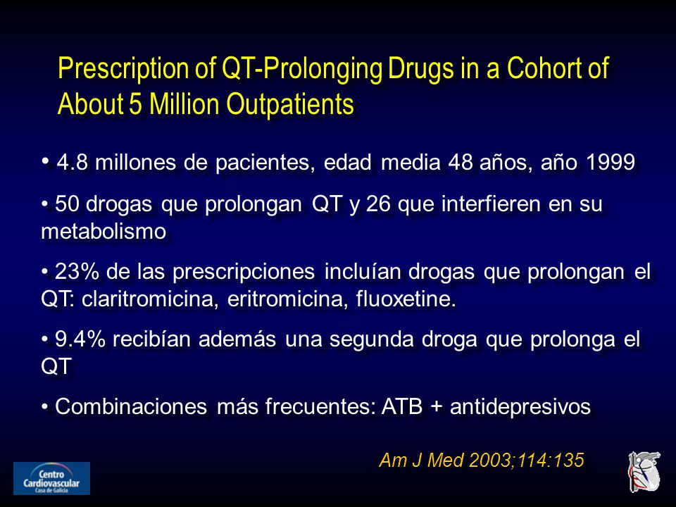 Prescription of QT-Prolonging Drugs in a Cohort of About 5 Million Outpatients Am J Med 2003;114:135 4.8 millones de pacientes, edad media 48 años, añ