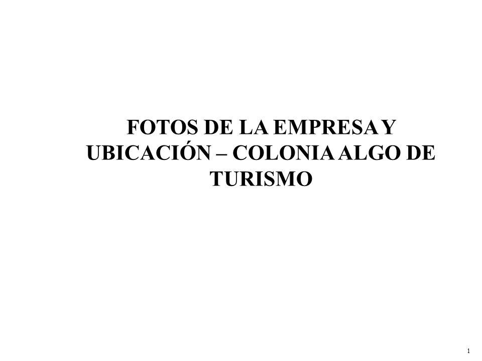 FOTOS DE LA EMPRESA Y UBICACIÓN – COLONIA ALGO DE TURISMO 1