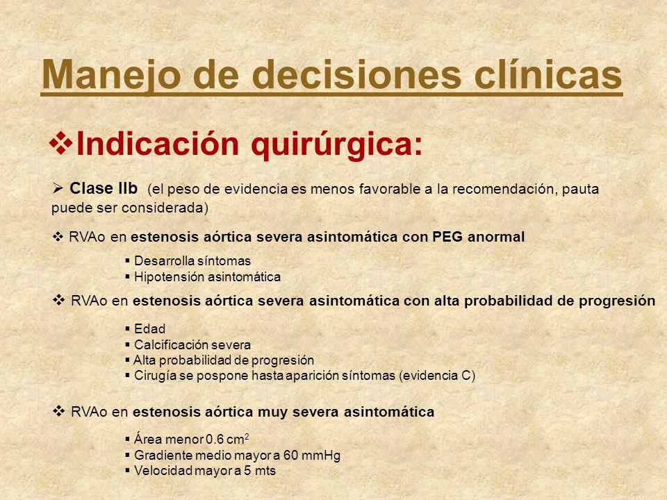 Clase IIb (el peso de evidencia es menos favorable a la recomendación, pauta puede ser considerada) Desarrolla síntomas Hipotensión asintomática RVAo
