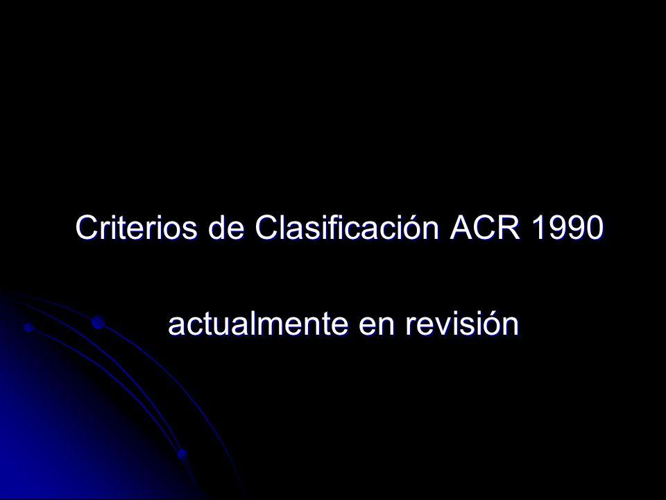 Criterios de Clasificación ACR 1990 actualmente en revisión actualmente en revisión