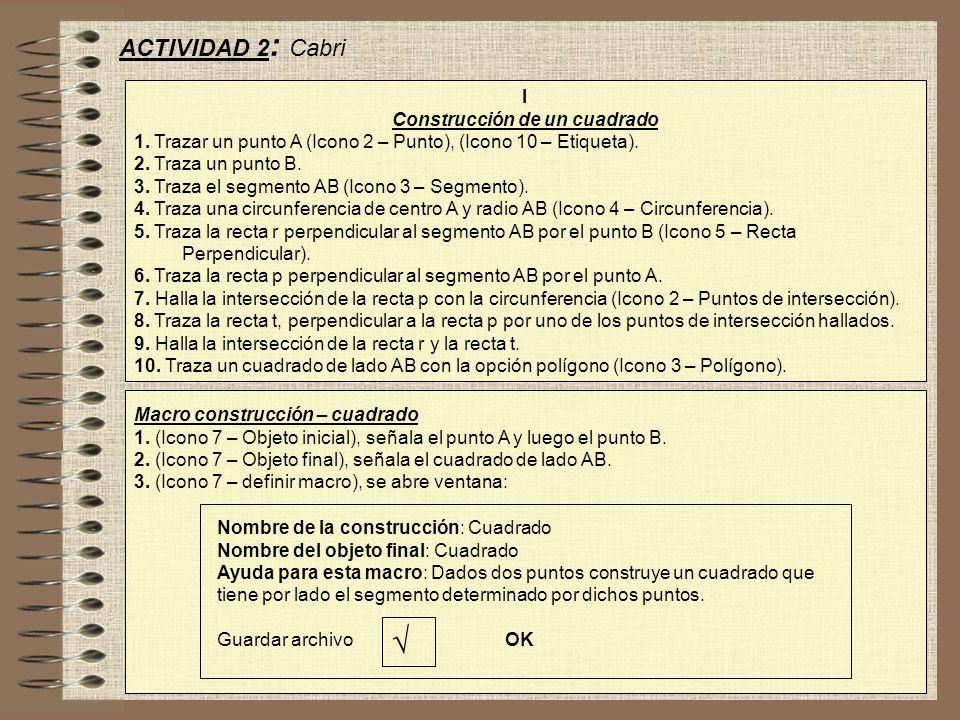 ACTIVIDAD 2 : Cabri I Construcción de un cuadrado 1.