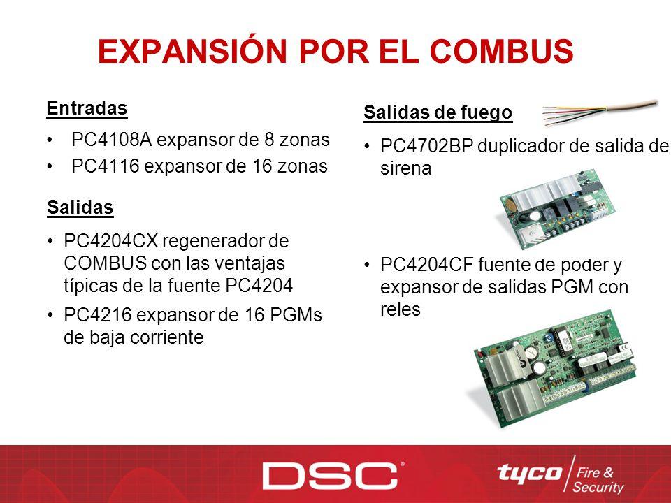 EXPANSIÓN POR EL COMBUS Entradas PC4108A expansor de 8 zonas PC4116 expansor de 16 zonas Salidas PC4204CX regenerador de COMBUS con las ventajas típic