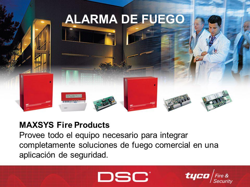 ALARMA DE FUEGO MAXSYS Fire Products Provee todo el equipo necesario para integrar completamente soluciones de fuego comercial en una aplicación de se