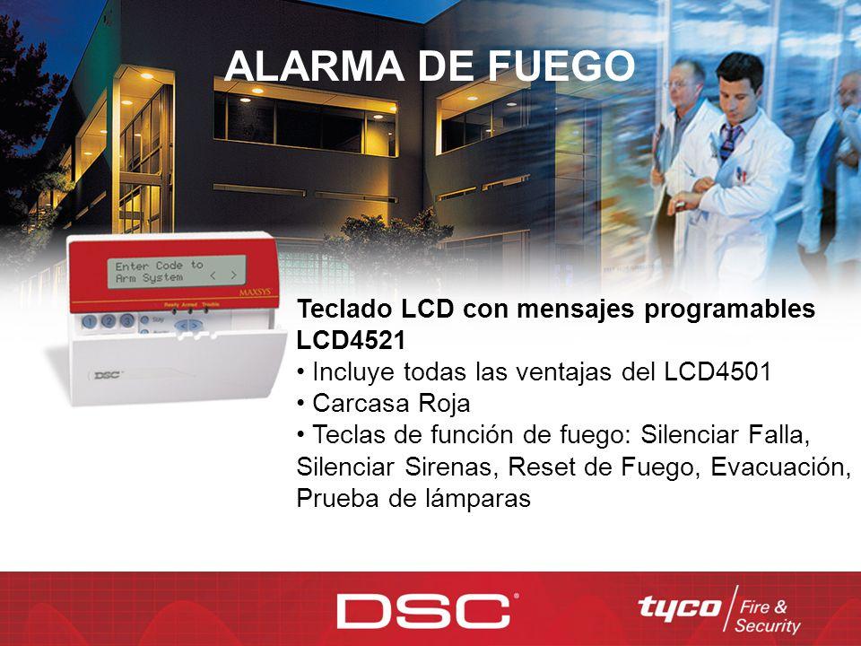 ALARMA DE FUEGO Teclado LCD con mensajes programables LCD4521 Incluye todas las ventajas del LCD4501 Carcasa Roja Teclas de función de fuego: Silencia