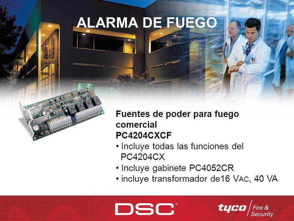 ALARMA DE FUEGO Fuentes de poder para fuego comercial PC4204CXCF Incluye todas las funciones del PC4204CX Incluye gabinete PC4052CR incluye transforma
