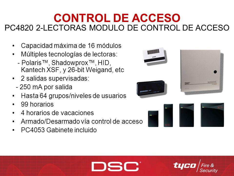 PC4820 2-LECTORAS MODULO DE CONTROL DE ACCESO Capacidad máxima de 16 módulos Múltiples tecnologías de lectoras: - Polaris, Shadowprox, HID, Kantech XS