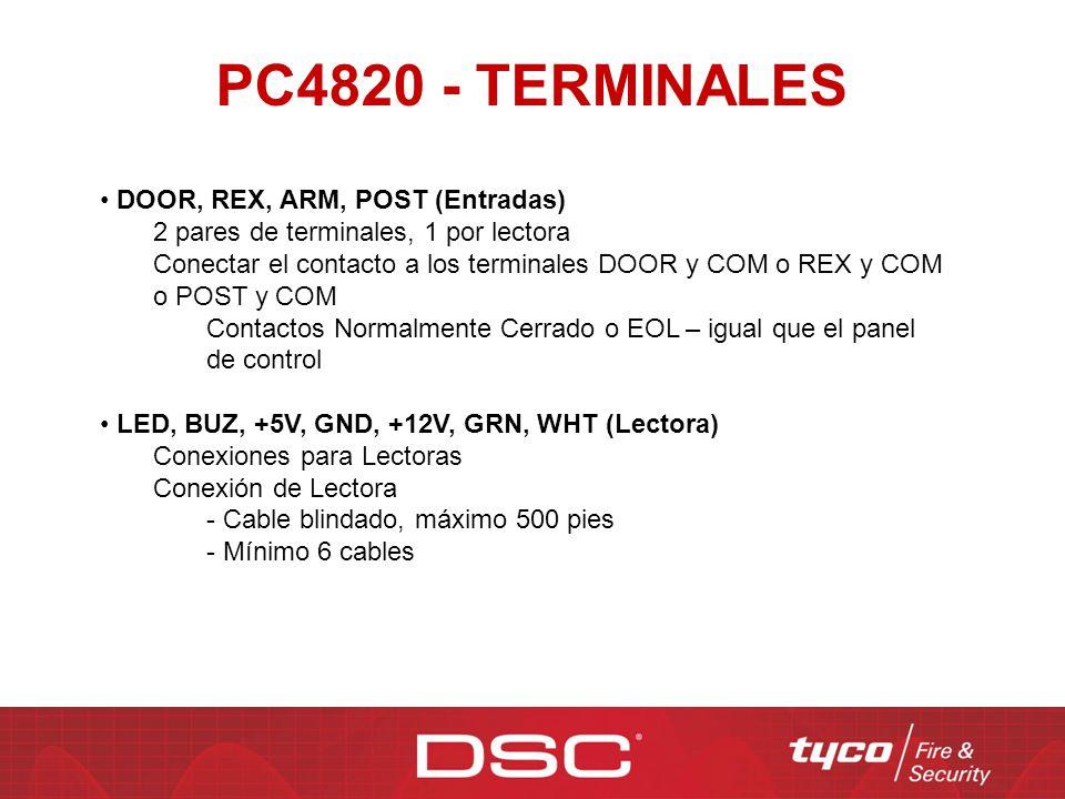 PC4820 - TERMINALES DOOR, REX, ARM, POST (Entradas) 2 pares de terminales, 1 por lectora Conectar el contacto a los terminales DOOR y COM o REX y COM