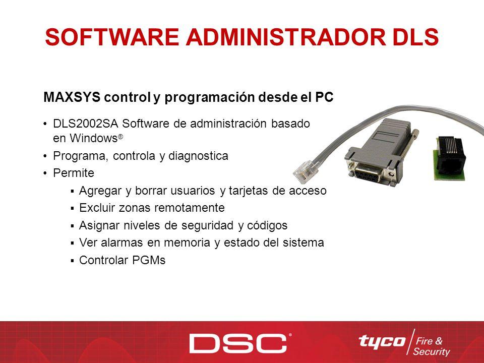 SOFTWARE ADMINISTRADOR DLS MAXSYS control y programación desde el PC DLS2002SA Software de administración basado en Windows ® Programa, controla y dia