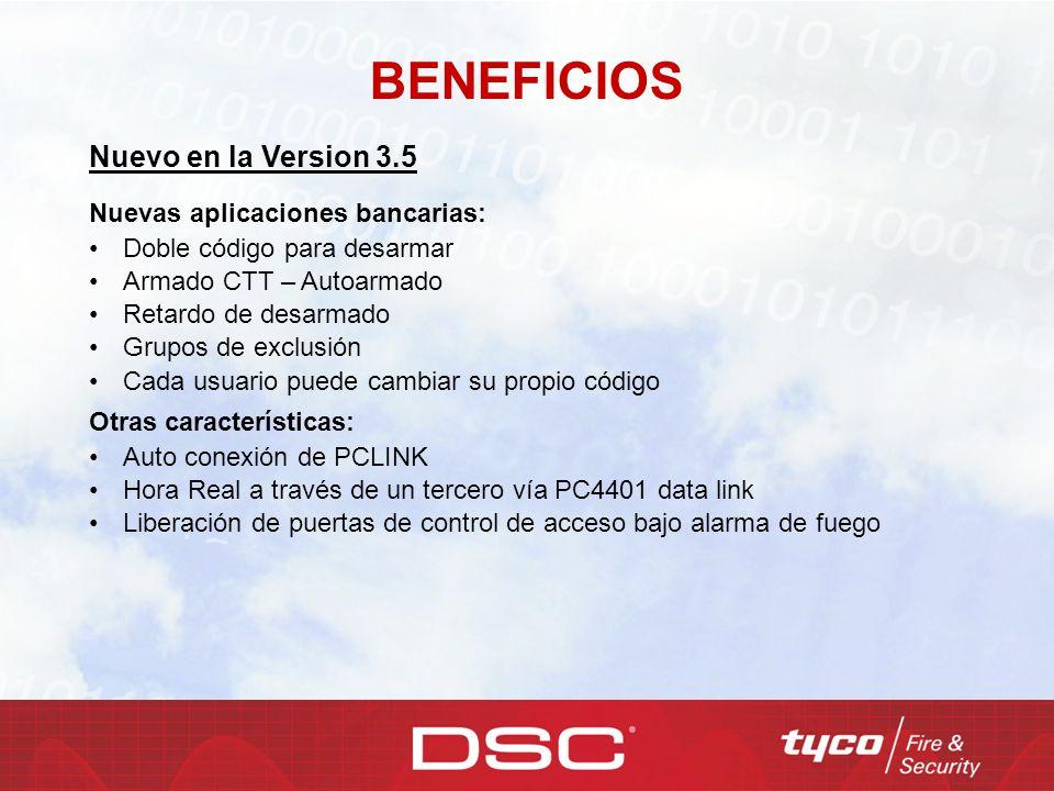 BENEFICIOS Nuevo en la Version 3.5 Nuevas aplicaciones bancarias: Doble código para desarmar Armado CTT – Autoarmado Retardo de desarmado Grupos de ex