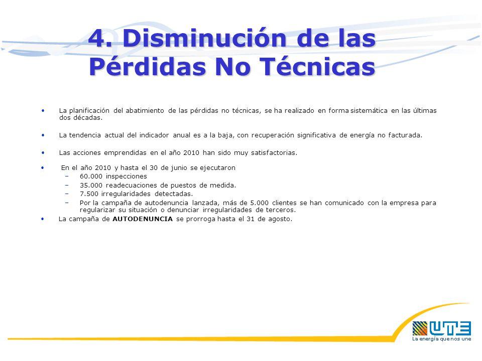 4. Disminución de las Pérdidas No Técnicas La planificación del abatimiento de las pérdidas no técnicas, se ha realizado en forma sistemática en las ú