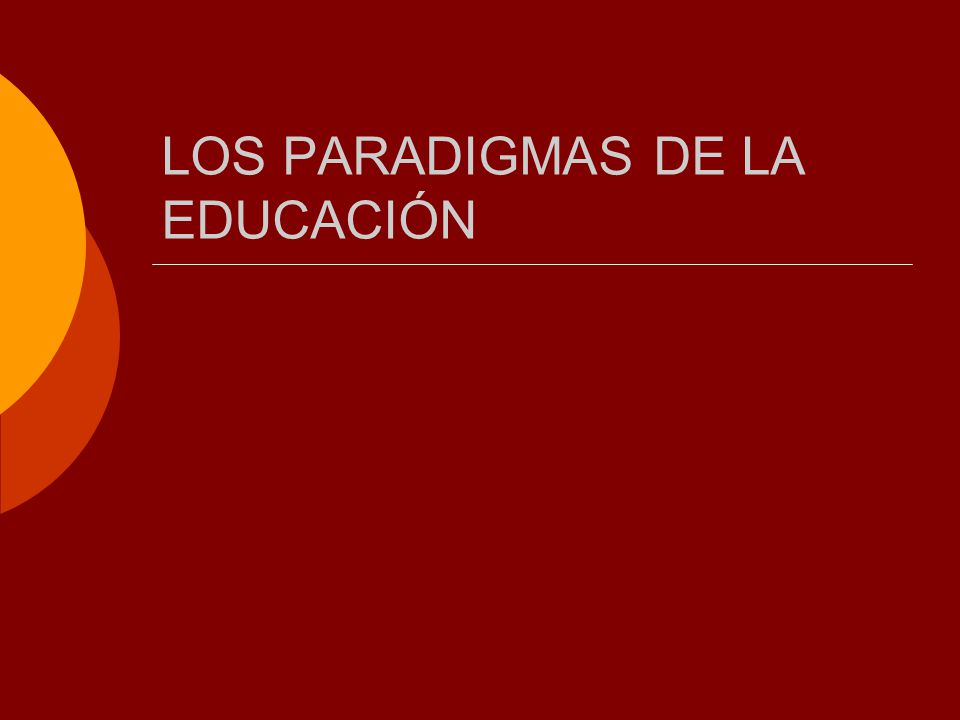 LOS PARADIGMAS DE LA EDUCACIÓN