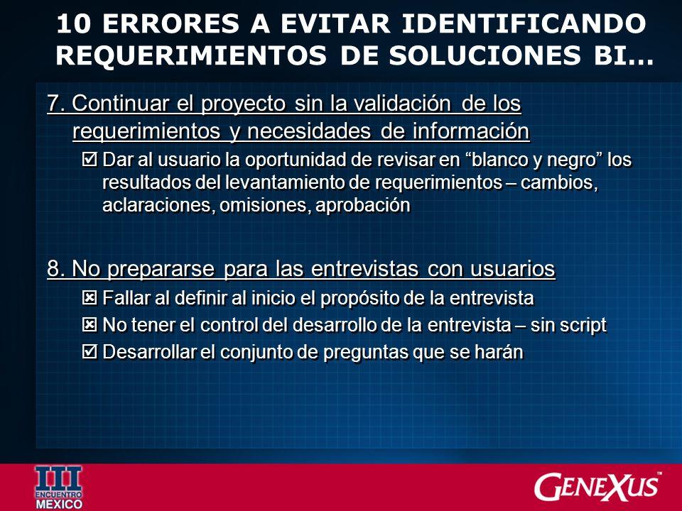 10 ERRORES A EVITAR IDENTIFICANDO REQUERIMIENTOS DE SOLUCIONES BI… 7.