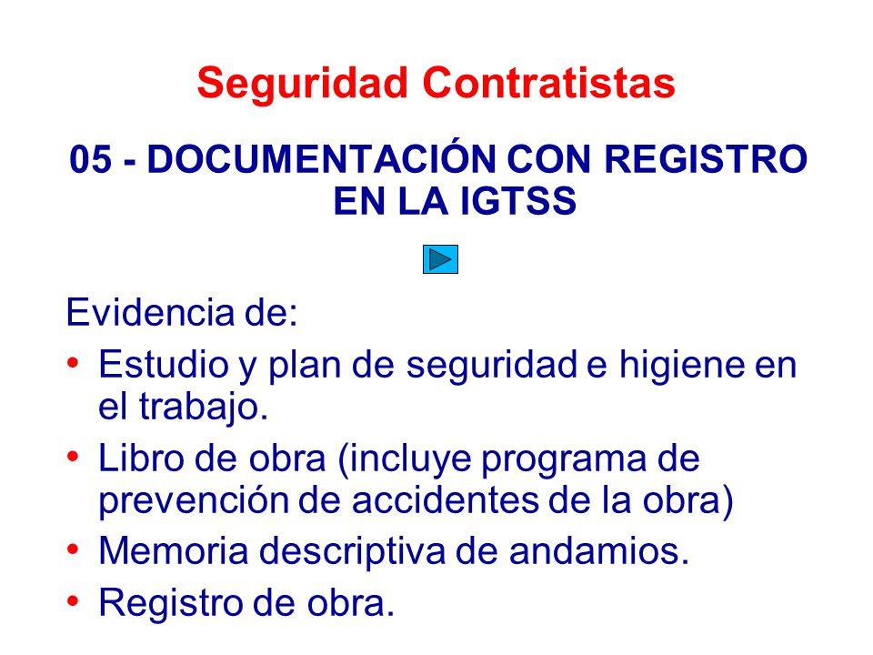 Seguridad Contratistas 05 - DOCUMENTACIÓN CON REGISTRO EN LA IGTSS Evidencia de: Estudio y plan de seguridad e higiene en el trabajo. Libro de obra (i