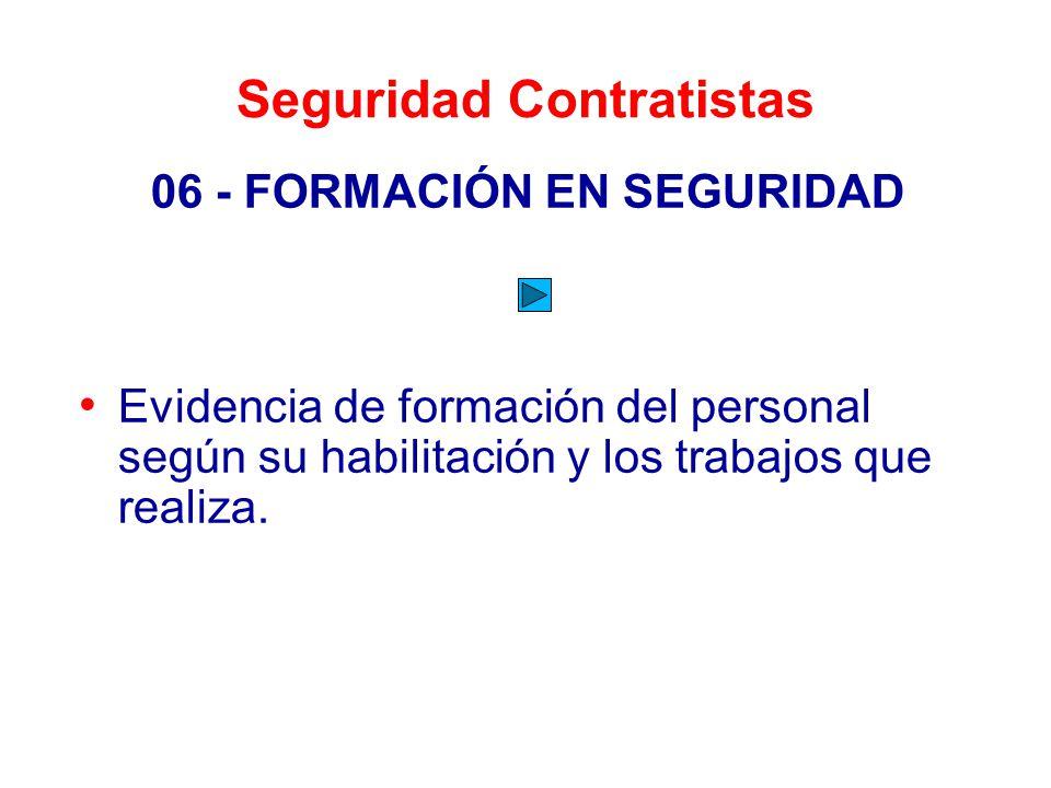 Seguridad Contratistas 06 - FORMACIÓN EN SEGURIDAD Evidencia de formación del personal según su habilitación y los trabajos que realiza.