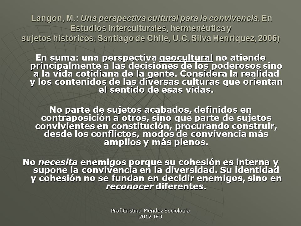 Prof.Cristina Méndez Sociología 2012 IFD Langon, M.: Una perspectiva cultural para la convivencia.
