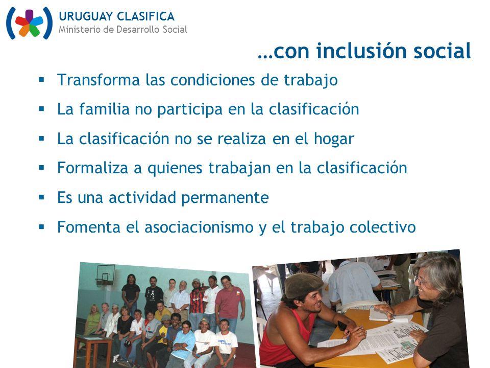 URUGUAY CLASIFICA Ministerio de Desarrollo Social Transforma las condiciones de trabajo La familia no participa en la clasificación La clasificación n