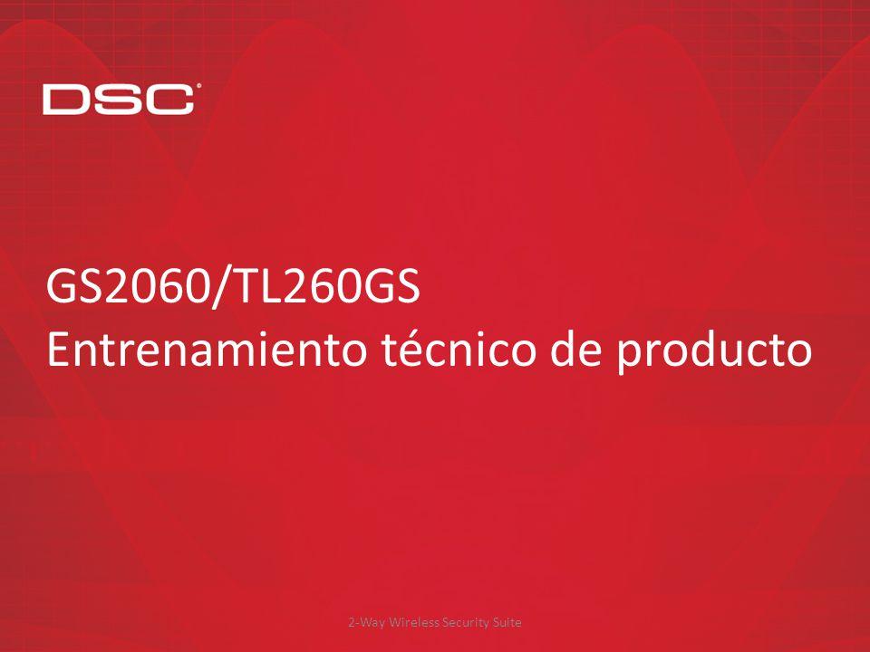 2-Way Wireless Security Suite GS2060/TL260GS Entrenamiento técnico de producto