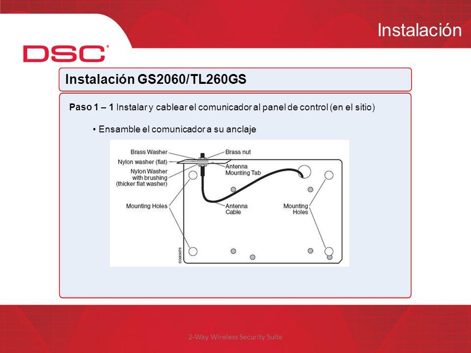 2-Way Wireless Security Suite Instalación Instalación GS2060/TL260GS Paso 1 – 1 Instalar y cablear el comunicador al panel de control (en el sitio) En