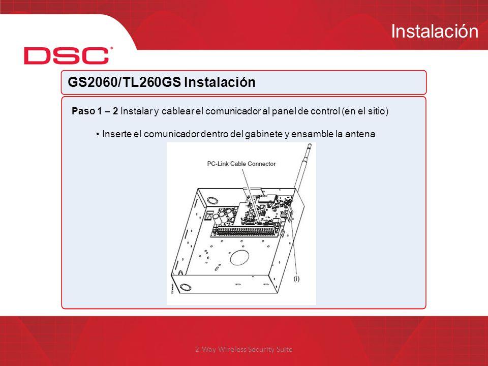 2-Way Wireless Security Suite Instalación GS2060/TL260GS Instalación Paso 1 – 2 Instalar y cablear el comunicador al panel de control (en el sitio) In