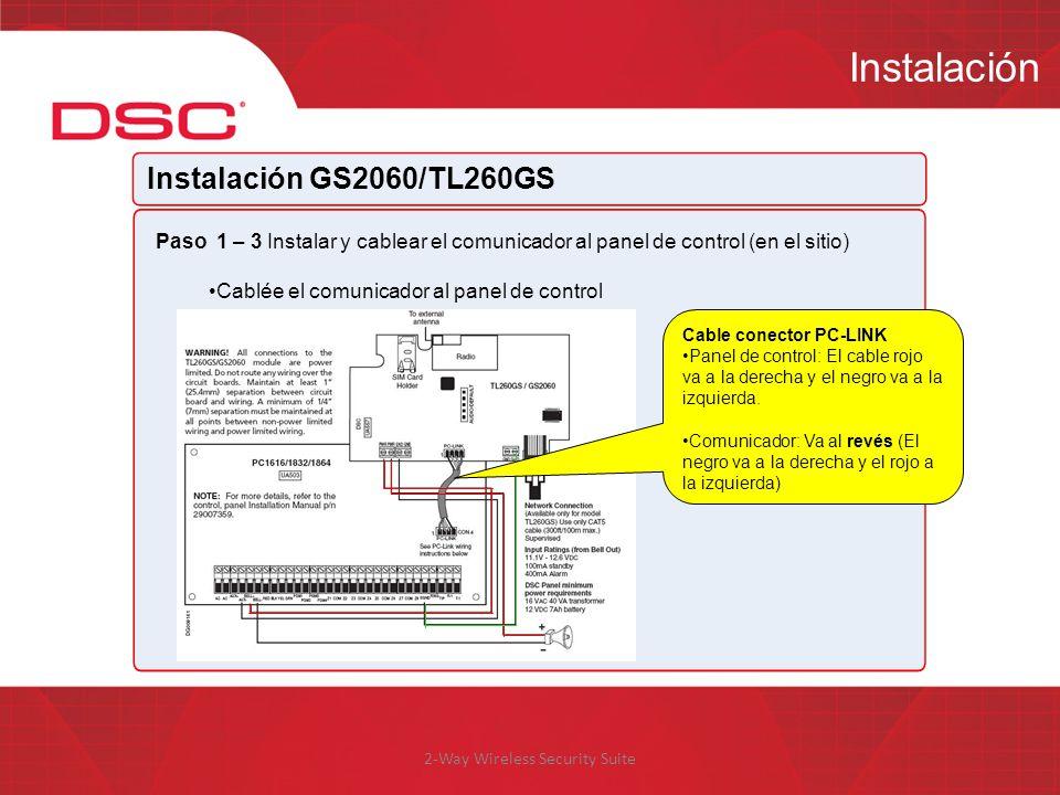 2-Way Wireless Security Suite Instalación Instalación GS2060/TL260GS Paso 1 – 3 Instalar y cablear el comunicador al panel de control (en el sitio) Ca
