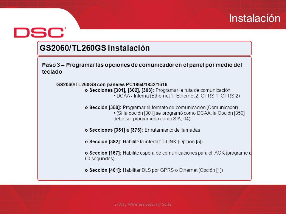 2-Way Wireless Security Suite Instalación GS2060/TL260GS Instalación Paso 3 – Programar las opciones de comunicador en el panel por medio del teclado