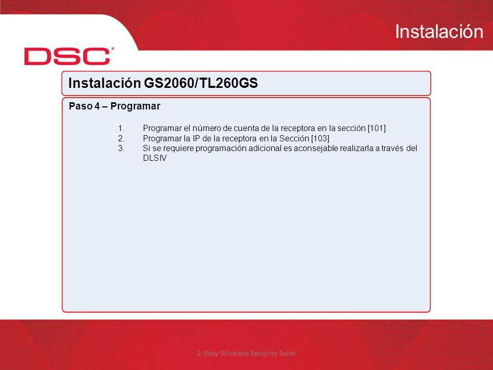 2-Way Wireless Security Suite Instalación Instalación GS2060/TL260GS Paso 4 – Programar 1.Programar el número de cuenta de la receptora en la sección