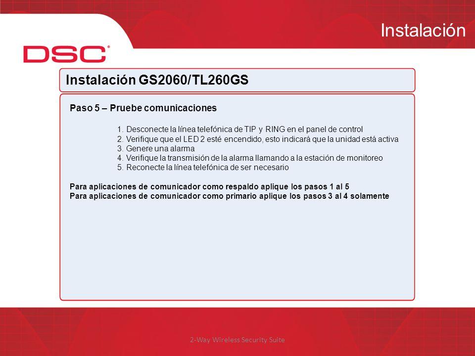 2-Way Wireless Security Suite Instalación Instalación GS2060/TL260GS Paso 5 – Pruebe comunicaciones 1. Desconecte la línea telefónica de TIP y RING en