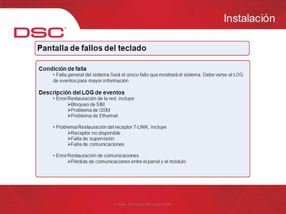 2-Way Wireless Security Suite Instalación Pantalla de fallos del teclado Condición de falla Falla general del sistema Será el único fallo que mostrará