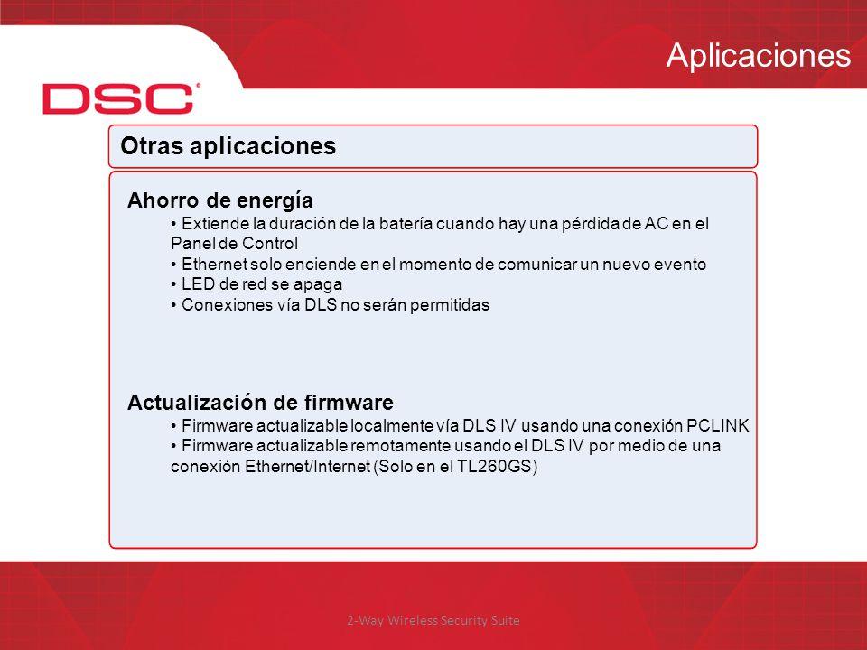 2-Way Wireless Security Suite Aplicaciones Otras aplicaciones Ahorro de energía Extiende la duración de la batería cuando hay una pérdida de AC en el