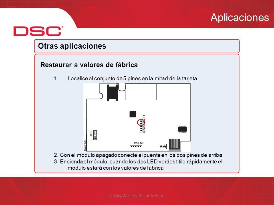2-Way Wireless Security Suite Aplicaciones Otras aplicaciones Restaurar a valores de fábrica 1.Localice el conjunto de 5 pines en la mitad de la tarje