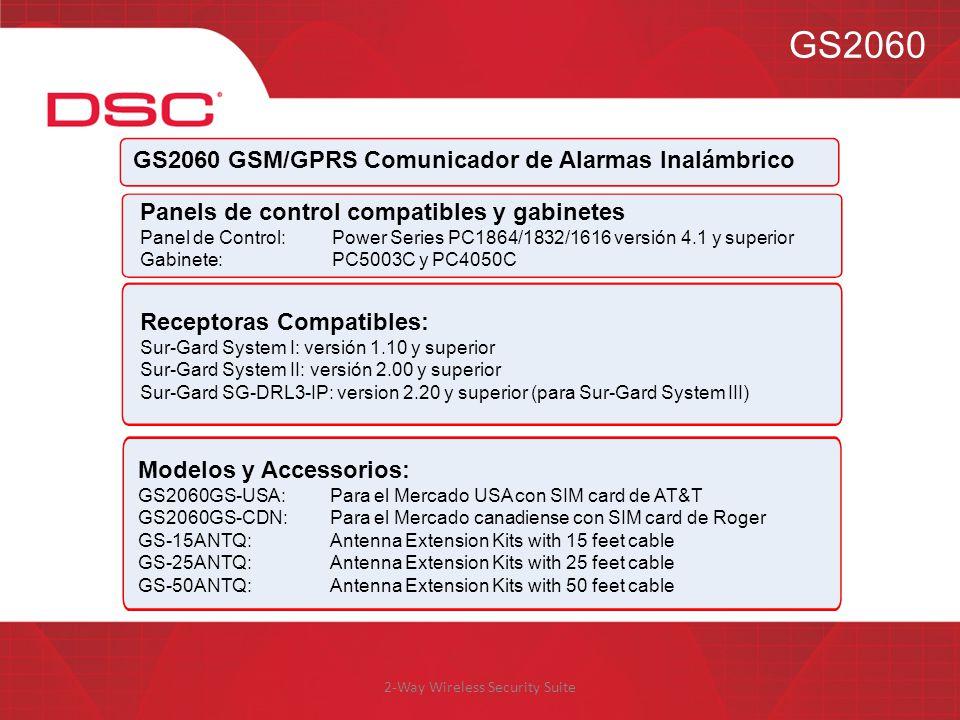 2-Way Wireless Security Suite GS2060 GS2060 GSM/GPRS Comunicador de Alarmas Inalámbrico Receptoras Compatibles: Sur-Gard System I: versión 1.10 y supe