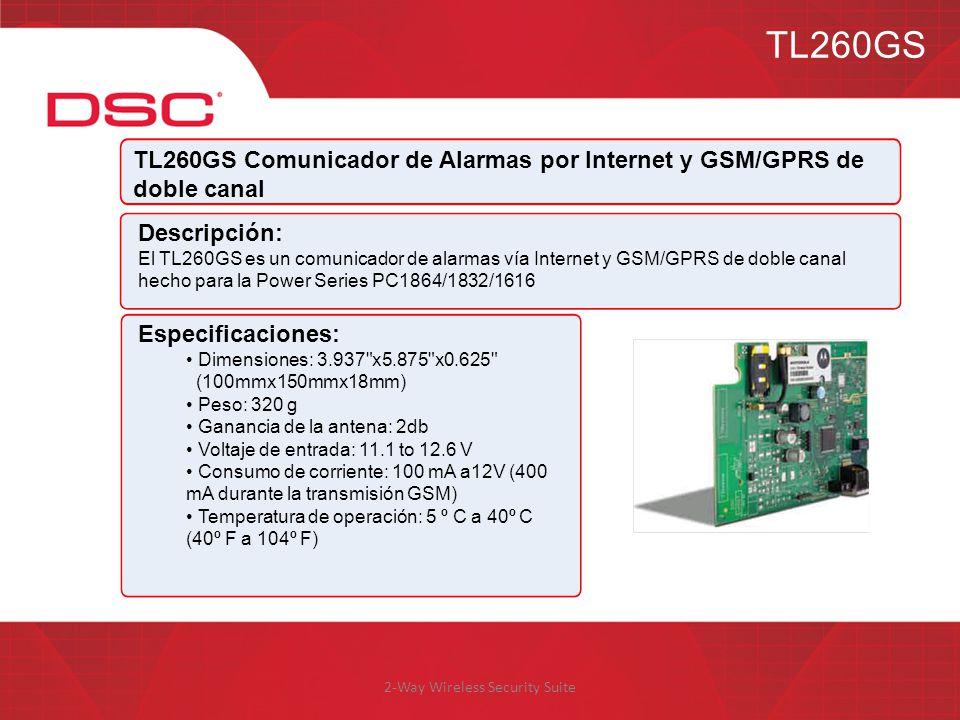 2-Way Wireless Security Suite TL260GS TL260GS Comunicador de Alarmas por Internet y GSM/GPRS de doble canal Descripción: El TL260GS es un comunicador