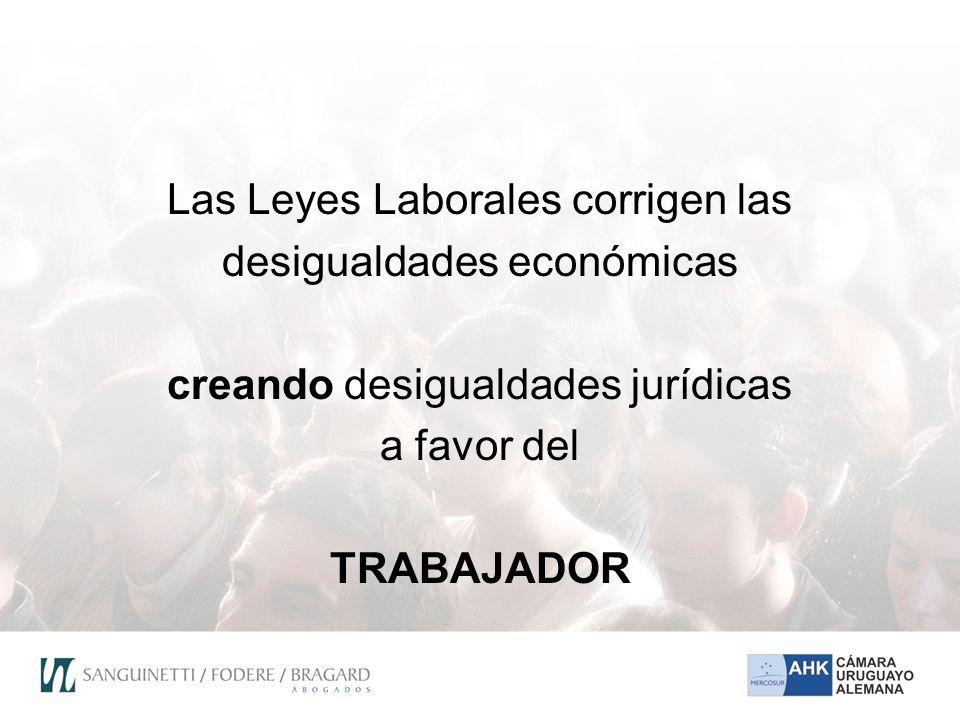 Las Leyes Laborales corrigen las desigualdades económicas creando desigualdades jurídicas a favor del TRABAJADOR