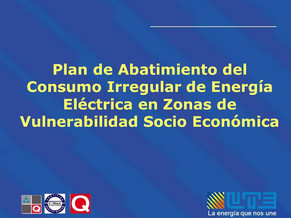 La energía que nos une Plan de Abatimiento del Consumo Irregular de Energía Eléctrica en Zonas de Vulnerabilidad Socio Económica